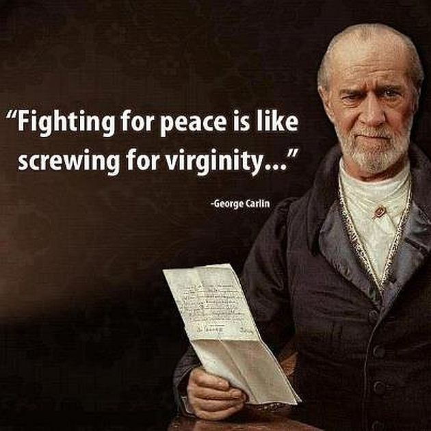 george-carlin-fighting-peace-screwing-virginity.jpg