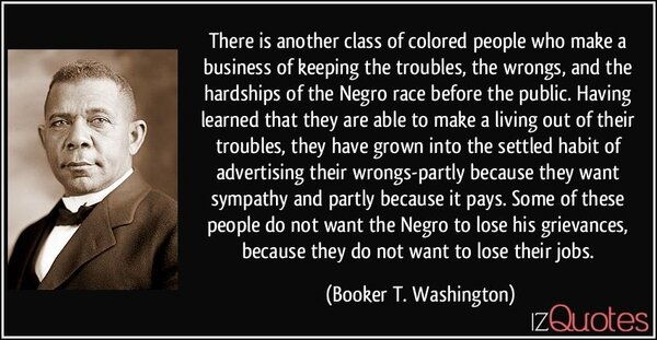 quote-there-is-another-class-of-colored-people-who-make-a-business-of-keeping-the-troubles-the...jpg